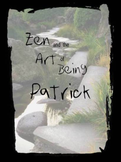 Click here to enter Zen and the Art of Being Patrick